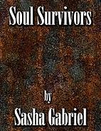 Soul Survivors by Sasha Gabriel