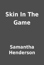 Skin In The Game by Samantha Henderson