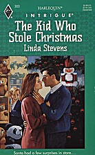 The Kid Who Stole Christmas by Linda Stevens