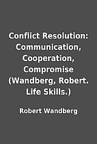 Conflict Resolution: Communication,…