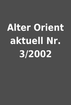 Alter Orient aktuell Nr. 3/2002
