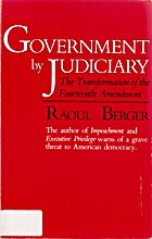 Government by Judiciary by Raoul Berger
