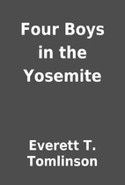 Four Boys in the Yosemite by Everett T.…