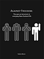 Against freedom : the war on terrorism in…