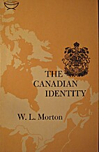 The Canadian Identity by W. L. Morton