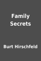 Family Secrets by Burt Hirschfeld