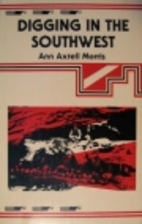 Digging in the Southwest by Ann Axtell…
