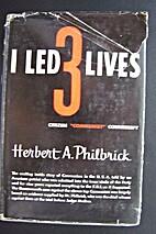 I led three lives; citizen, Communist,…
