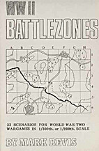 WWII Battlezones by Mark Bevis