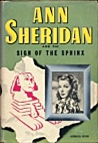Ann Sheridan and the Sign of the Sphinx by…