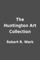 The Huntington Art Collection by Robert R.…