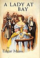 A lady at bay by Edgar Maass