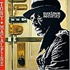 Maximum Security (LP) by Tony MacAlpine