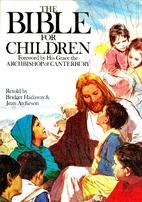 The Bible for Children by Bridget Hadaway
