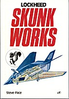 Lockheed Skunk Works by Steve Pace