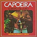 Capoeira Cordão De Ouro by Mestre…