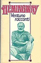 Ventuno racconti by Ernest Hemingway