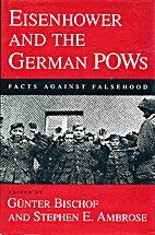 Eisenhower and the German Pows: Facts…