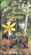 Petite flore forestière du Québec by…