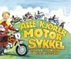 Alle kjører motorsykkel by Håkan Jaensson