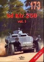 No. 173 - Sd.Kfz.250 Vol. I by Janusz…