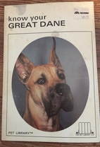 Know Your Great Dane by Earl Schneider