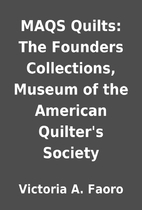 MAQS Quilts: The Founders Collections,…