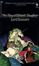 The king of Elfland's daughter by Lord…
