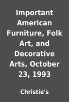 Important American Furniture, Folk Art, and…