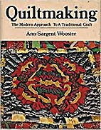 Quiltmaking: The modern approach to a…