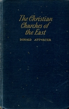 The Christian churches of the East by Donald…
