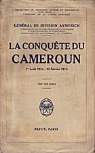 La conquête du Cameroun (1er Août 1914 -…