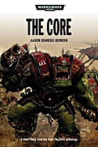 The Core by Aaron Dembski-Bowden