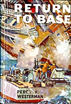 Return to Base by Percy F. Westerman