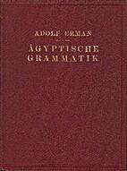 Ägyptische Grammatik by Adolf Erman