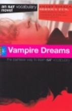 Vampire Dreams (SAT Vocabulary Novel) by…