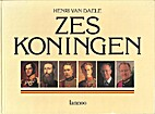 Zes koningen by Henri Van Daele