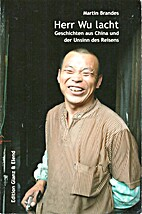 Herr Wu lacht: Geschichten aus China und der…