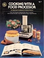 Cooking With a Food Processor by General…