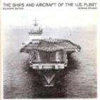 The Ships and Aircraft of the U.S. Fleet,…