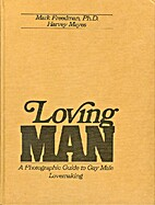 Loving Man: A Photographic Guide to Gay Male…