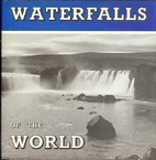 Waterfalls of the world : a pictorial survey…