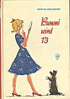 Bummi wird dreizehn. ( Ab 8 J.) by Martha…