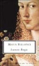 The Life and Times of Lucrezia Borgia by…