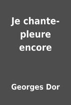 Je chante-pleure encore by Georges Dor