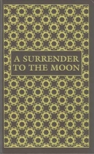 A Surrender To The Moon (The International…