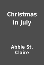Christmas In July by Abbie St. Claire