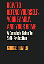 How to defend yourself, your family, and…
