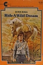 Ride a Wild Dream by Lynn Hall