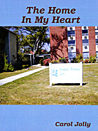 The Home In My Heart by Carol Jolly